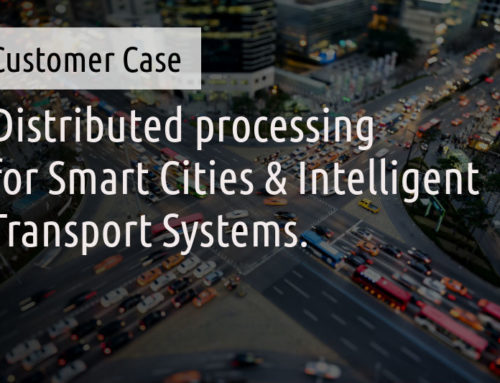 New Customer Case: Secure distributed processing for Smart Cities & Intelligent Transport Systems